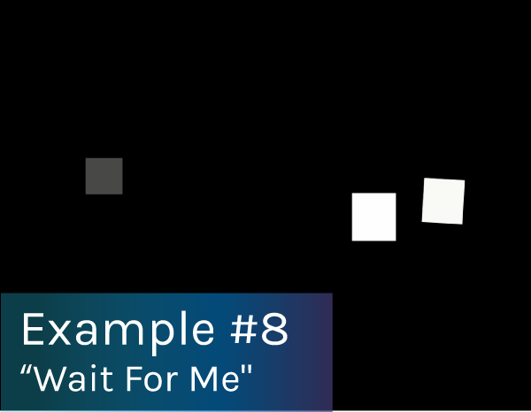 """Preview of game example #8: """"Wait For Me"""" game."""